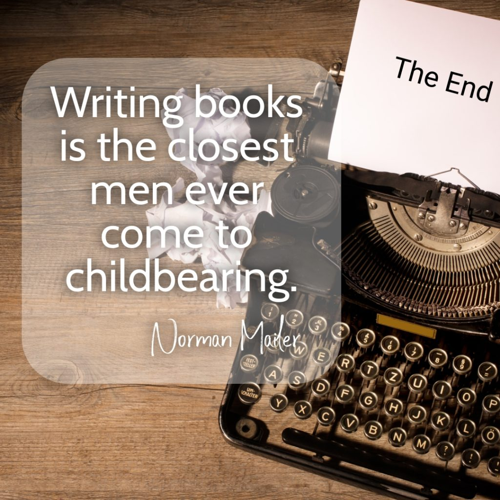 Writing books is the closest men come to childbearing