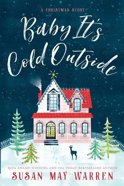 Baby It's Cold Outside by Susan May Warren