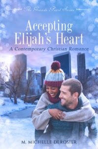 Accepting Elijah's Heart by M Michelle Derosier