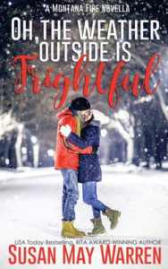 Oh the Weather Outside is Frightful by Susan May Warren